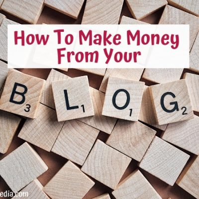 How To Make Money From Your Blog – The Basics