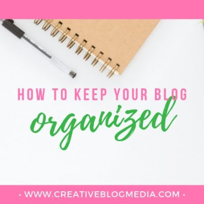 Tips To Keep Your Blog Organized